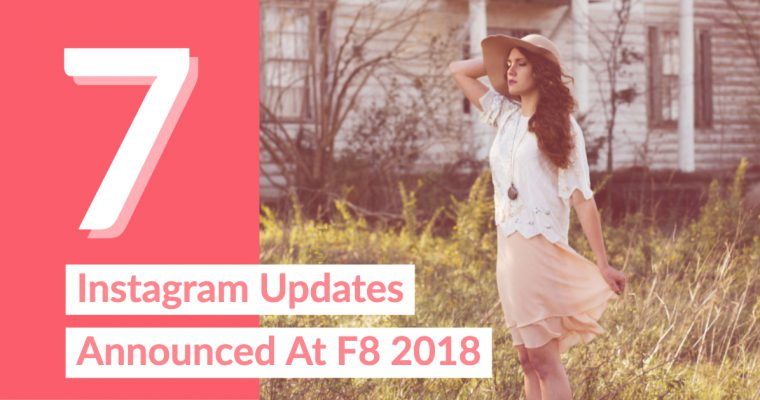 7 Instagram Updates Announced At F8 2018